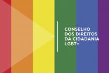 Conselho dos Direitos da Cidadania LGBT+ tem primeira diretoria