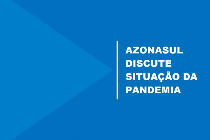 Azonasul discute situação da pandemia com representantes estaduais